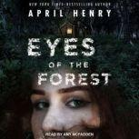 Eyes of the Forest, April Henry