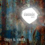 Duende Poems, Tracy K. Smith