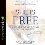She Is Free Learning the Truth about the Lies that Hold You Captive, Andi Andrew