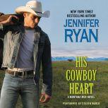His Cowboy Heart A Montana Men Novel, Jennifer Ryan