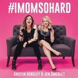#IMomSoHard, Kristin Hensley