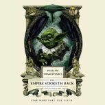 William Shakespeare's The Empire Striketh Back, Ian Doescher