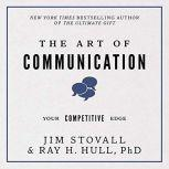 The Art of Communication Your Competitive Edge, Jim Stovall