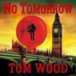 No Tomorrow, Tom Wood