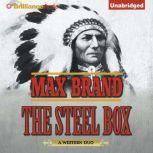 The Steel Box, Max Brand