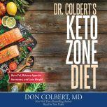 Dr. Colbert's Keto Zone Diet Burn Fat, Balance Appetite Hormones, and Lose Weight, Don Colbert