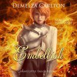 Embellish: Brave Little Tailor Retold, Demelza Carlton