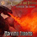 Vainqueur the Dragon Volume II: The Year of the Rogues, Maxime J. Durand