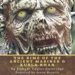 The Rime of the Ancient Mariner & Kubla Khan Two Poems by Samuel Taylor Coleridge, Samuel Taylor Coleridge