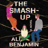The Smash-Up A Novel, Ali Benjamin