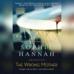 The Wrong Mother, Sophie Hannah