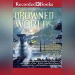 Drowned Worlds, Ken Liu
