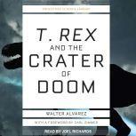 T. Rex and the Crater of Doom, Walter Alvarez