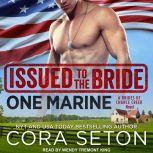 Issued to the Bride One Marine, Cora Seton