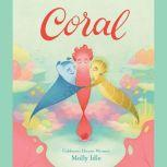 Coral, Molly Idle