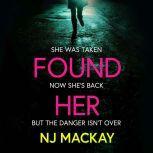 Found Her, NJ Mackay