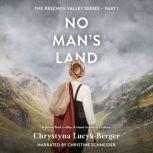 No Man's Land: Reschen Valley Part 1, Chrystyna Lucyk-Berger