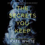 The Secrets You Keep, Kate White