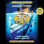 The 39 Clues: Doublecross, Book 1: Mission Titanic, Jude Watson