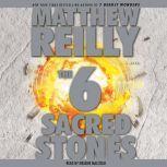 The 6 Sacred Stones, Matthew Reilly