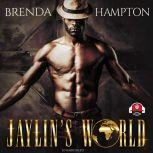 Jaylin's World Dare to Live In It, Brenda Hampton