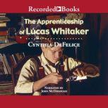 The Apprenticeship of Lucas Whitaker, Cynthia DeFelice