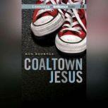 Coaltown Jesus, Ron Koertge