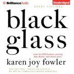 Black Glass Short Fictions, Karen Joy Fowler