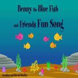 Benny the Blue Fish and Friends Fun Song, Geraldine Dunkley