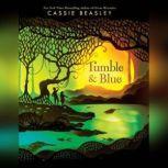 Tumble & Blue, Cassie Beasley