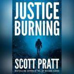 Justice Burning, Scott Pratt
