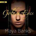Golden Eyes, Maya Banks