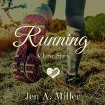 Running A Love Story, Jen A. Miller