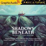 Shadows Beneath The Writing Excuses Anthology, Brandon Sanderson