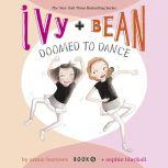 Ivy & Bean Doomed to Dance (Book 6), Annie Barrows