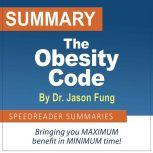 Summary of The Obesity Code by Dr. Jason Fung, SpeedReader Summaries