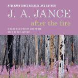 After the Fire A Memoir in Poetry and Prose, J. A. Jance