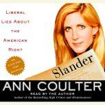 Slander Liberal Lies About the American Right, Ann Coulter