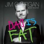 Dad Is Fat, Jim Gaffigan