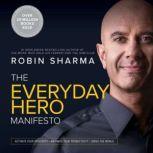 The Everyday Hero Manifesto, Robin Sharma