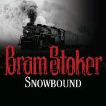 Snowbound The Record of a Theatrical Touring Party, Bram Stoker