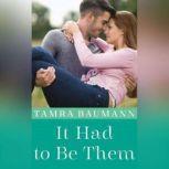 It Had to Be Them, Tamra Baumann