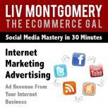 Internet Marketing Advertising Ad Revenue From Your Internet Business, Liv Montgomery