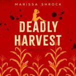 Deadly Harvest, Marissa Shrock