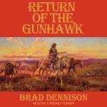 Return of the Gunhawk, Brad Dennison