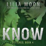 KNOW: Mattie & Milo (Fettered #4), Lilia Moon