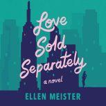 Love Sold Separately A Novel, Ellen Meister