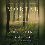 Mortal Fall A Novel of Suspense, Christine Carbo