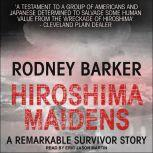 Hiroshima Maidens, Rodney Barker