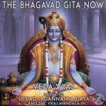 The Bhagavad Gita Now, Veda Vyas